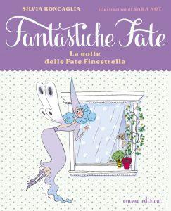 La notte delle Fate Finestrella - Roncaglia/Not | Emme Edizioni | 9788867141975
