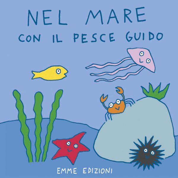 Nel mare con il pesce Guido - Abbatiello   Emme Edizioni   9788867142002