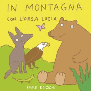 In montagna con l'orsa Lucia - Abbatiello | Emme Edizioni | 9788867142026
