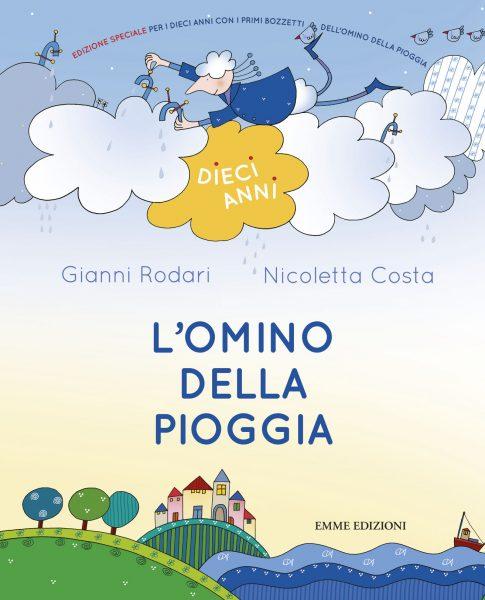 L'omino della pioggia - 10 anni - Rodari/Costa | Emme Edizioni | 9788867142279
