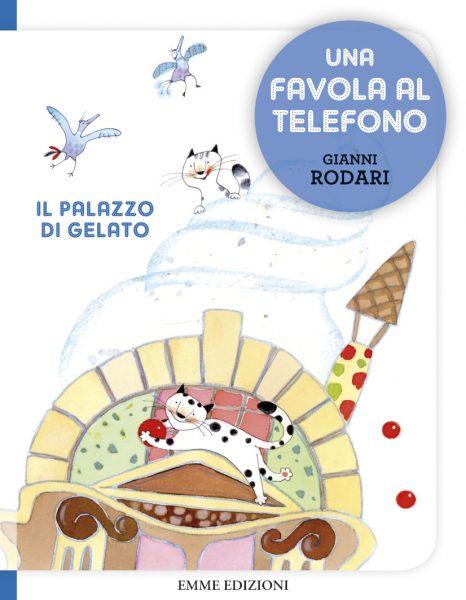 Il palazzo di gelato - Rodari/Curti | Emme Edizioni | 9788867142293