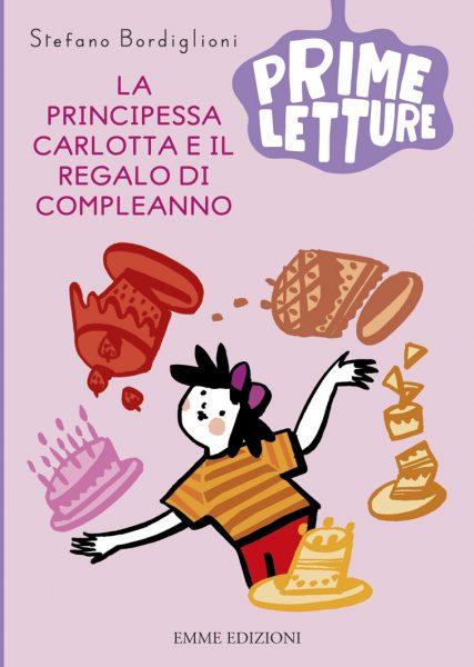 La principessa Carlotta e il regalo di compleanno - Bordiglioni/Castelnovi | Emme Edizioni | 9788867142378