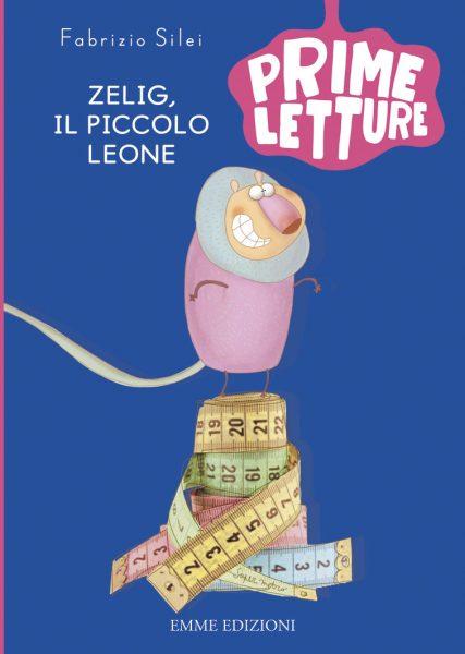 Zelig, il piccolo leone - Silei/Cantone | Emme Edizioni | 9788867142385