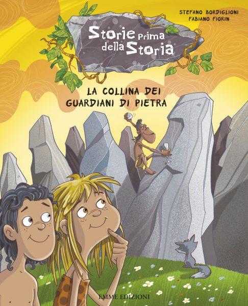 La collina dei guardiani di pietra - Bordiglioni/Fiorin | Emme Edizioni | 9788867142415