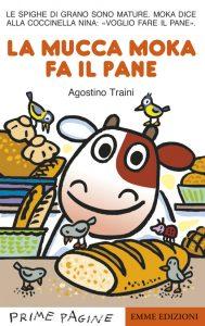 La mucca Moka fa il pane - Traini | Emme Edizioni | 9788867142453