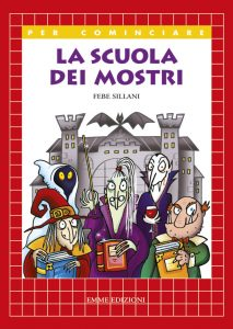 La scuola dei mostri - Sillani | Emme Edizioni | 9788867142460