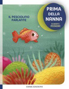 Il pesciolino parlante - Piumini/Zito | Emme Edizioni | 9788867142521