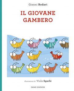 Il giovane gambero - Rodari/Sgarbi | Emme Edizioni | 9788867142729