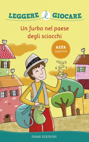 Un furbo nel paese degli sciocchi - Reali | Emme Edizioni | 9788867142743