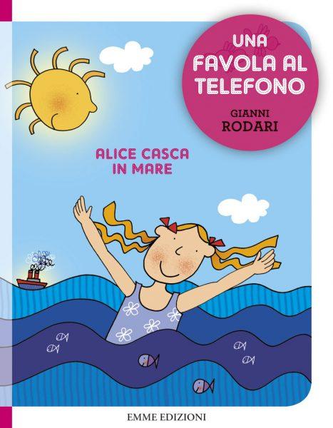 Alice casca in mare - Rodari/Costa | Emme Edizioni | 9788867142781