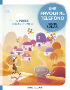 Il paese senza punta - Rodari/Castellani | Emme Edizioni | 9788867142798