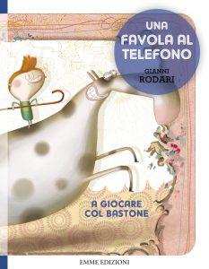 A giocare col bastone - Rodari/Cantone | Emme Edizioni | 9788867142804