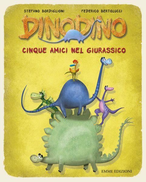 Dinodino - Cinque amici nel Giurassico - Bordiglioni/Bertolucci | Emme Edizioni | 9788867142835