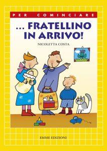 … Fratellino in arrivo! - Costa | Emme Edizioni | 9788867142873