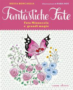 Fata Minuscola e grandi magie - Roncaglia/Not | Emme Edizioni | 9788867142934