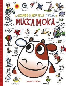 Il grande libro delle parole di mucca Moka - Traini | Emme Edizioni | 9788867143153