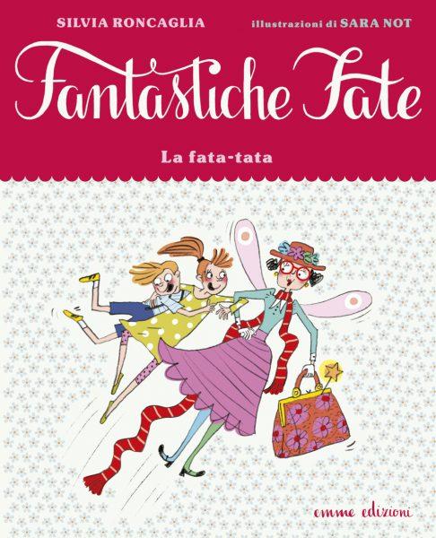 La fata-tata - Roncaglia/Not | Emme Edizioni | 9788867143184