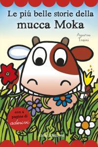 Le più belle storie della mucca Moka - Traini | Emme Edizioni | 9788867143191