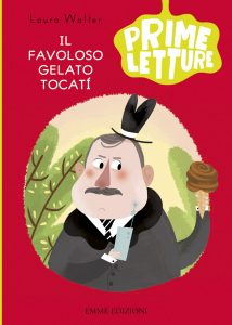 Il favoloso gelato Tocatí - Walter/Capozza | Emme Edizioni | 9788867143214