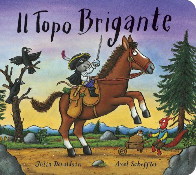Il Topo Brigante - Donaldson/Scheffler | Emme Edizioni | 9788867143252