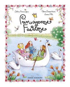Principesse Favolose - Roncaglia/Temporin e Not | Emme Edizioni | 9788867143269