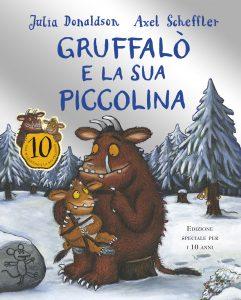 Gruffalò e la sua piccolina - 10 anni - Donaldson/Scheffler | Emme Edizioni | 9788867143283
