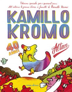 Kamillo Kromo - 40 anni - Altan | Emme Edizioni | 9788867143306