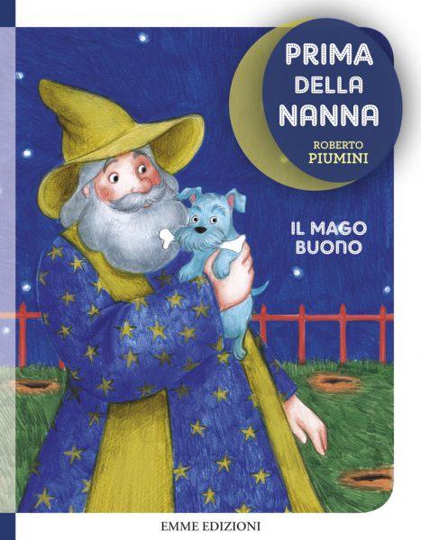 Il mago buono - Piumini/Tomai | Emme Edizioni | 9788867143382