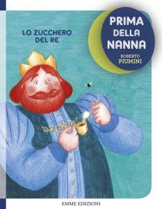 Lo zucchero del re - Piumini/Tomai | Emme Edizioni | 9788867143399