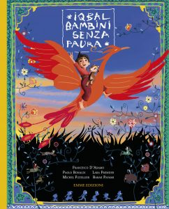 Iqbal: bambini senza paura - D'Adamo/Illustratori vari | Emme Edizioni | 9788867143597