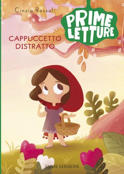 Cappuccetto Distratto - Razzoli/Ongaro | Emme Edizioni | 9788867143696