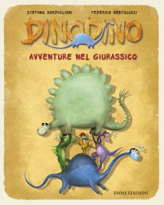 Dinodino - Avventure nel Giurassico - Bordiglioni/Bertolucci | Emme Edizioni | 9788867143764