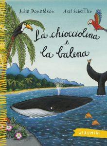 La chiocciolina e la balena - Donaldson/Scheffler | Emme Edizioni | 9788867144020
