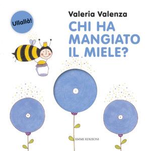 Chi ha mangiato il miele? - Valenza | Emme Edizioni | 9788867144112