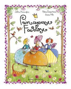 Principesse Favolose - Roncaglia/Temporin e Not | Emme Edizioni | 9788867144174