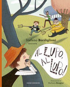 Al lupo, al lupo! - Bordiglioni/Bongini | Emme Edizioni | 9788867144181