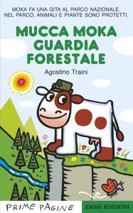 Mucca Moka guardia forestale - Traini | Emme Edizioni | 9788867144266