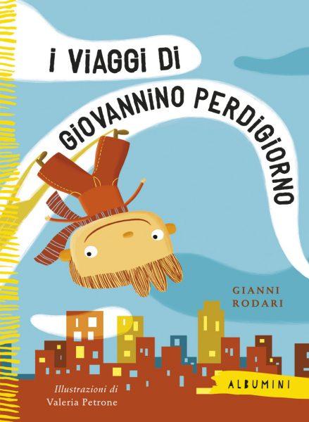 I viaggi di Giovannino Perdigiorno - Rodari/Petrone | Emme Edizioni | 9788867144761