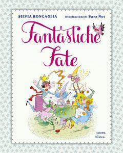 Fantastiche Fate - Roncaglia/Not | Emme Edizioni | 9788867144860