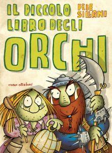Il piccolo libro degli orchi - Sillani | Emme Edizioni | 9788867144891