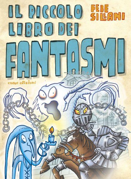 Il piccolo libro dei fantasmi - Sillani | Emme Edizioni | 9788867144914