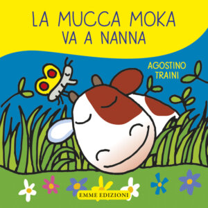 La mucca Moka va a nanna - Traini | Emme Edizioni | 9788867144945