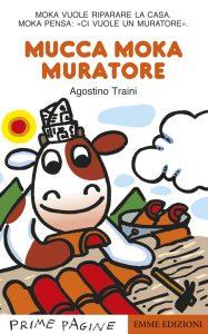 Mucca Moka muratore - Traini | Emme Edizioni | 9788867145034
