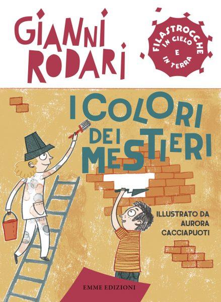 I colori dei mestieri - Rodari/Cacciapuoti | Emme Edizioni | 9788867145065