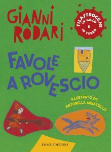 Favole a rovescio - Rodari/Abbatiello | Emme Edizioni | 9788867145089
