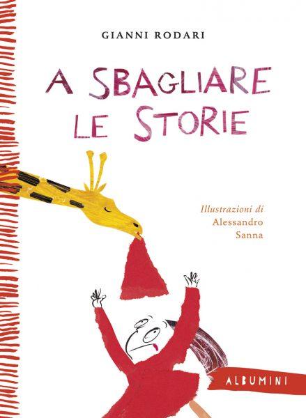 A sbagliare le storie - Rodari/Sanna | Emme Edizioni | 9788867145140