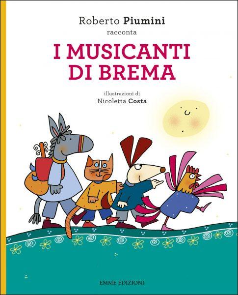 I musicanti di Brema - Piumini/Costa | Emme Edizioni | 9788867145171
