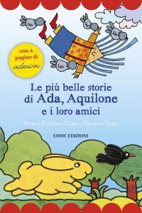 Le più belle storie di Ada, Aquilone e i loro amici - Altan, Bolaffio, Costa, Mariani, Traini | Emme Edizioni | 9788867145225
