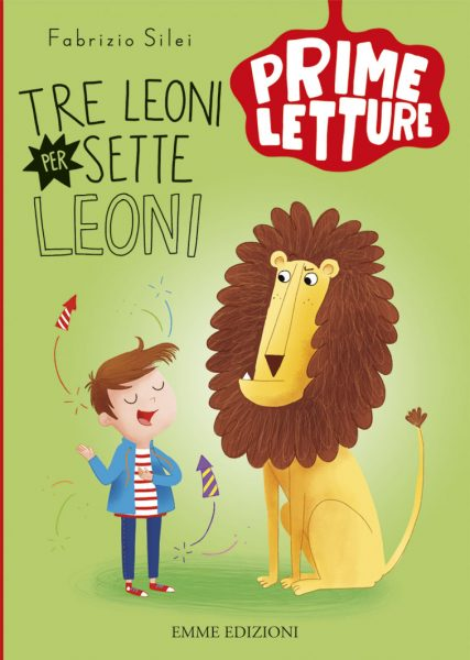 Tre leoni per sette leoni - Silei/Paganelli | Emme Edizioni | 9788867145294