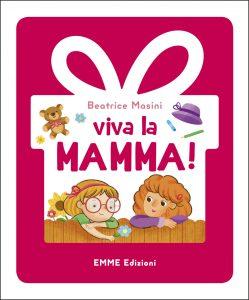 Viva la mamma! - Masini/Zito | Emme Edizioni | 9788867145324